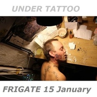 15/01 Симферополь, FRIGATE - UNDER TATTOO